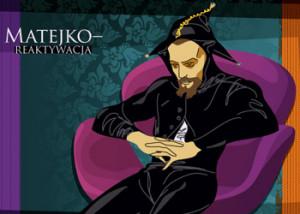 Matejko Returns