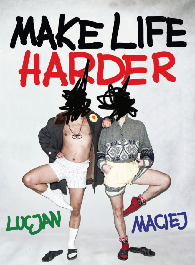 'Make Life Harder' makes life funnier